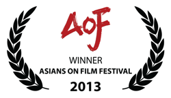 Asians On Film Festival WINNERS 2013!