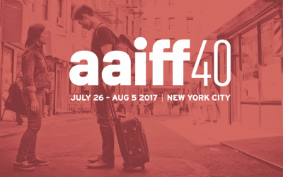 Asian American International Film Festival 40 NYC – July 26 – Aug 5, 2017