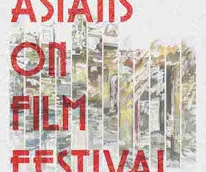 Asians on Film Festival 2018 SCHEDULE